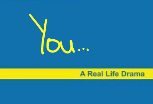 You...your Life is a Life Drama